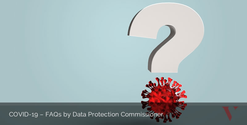 COVID-19 – FAQs by Data Protection Commissioner