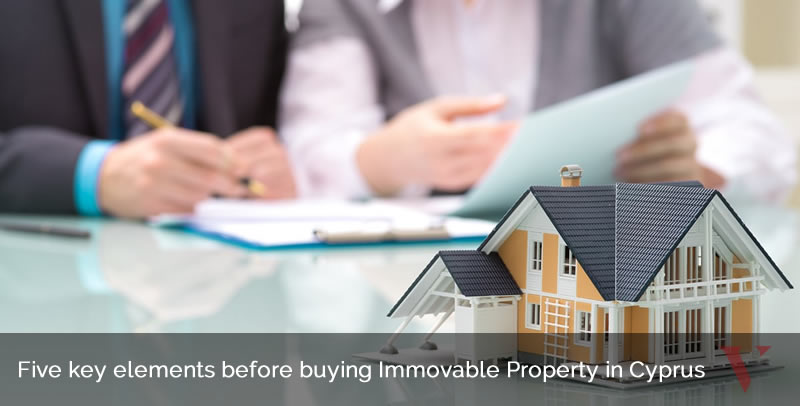 Five key elements before buying Immovable Property in Cyprus