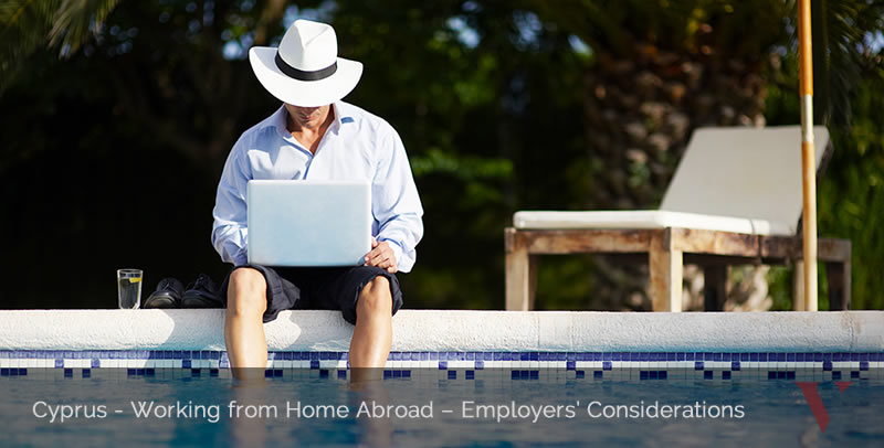 Working from Home Abroad – Employers' Considerations