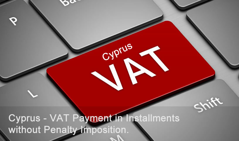 Cyprus - VAT Payment in Installments without Penalty Imposition